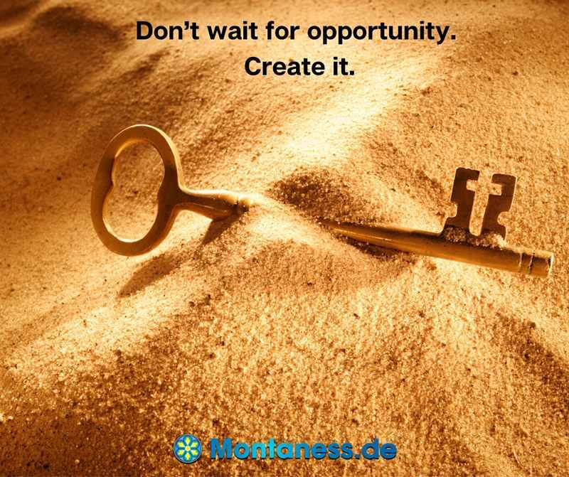 006-Dont wait for opportunity
